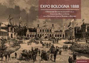 L'Esposizione Emiliana: EXPO BOLOGNA 1888