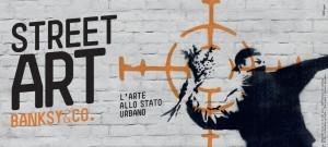 Street Art – Banksy & Co. Art in the Urban Form.